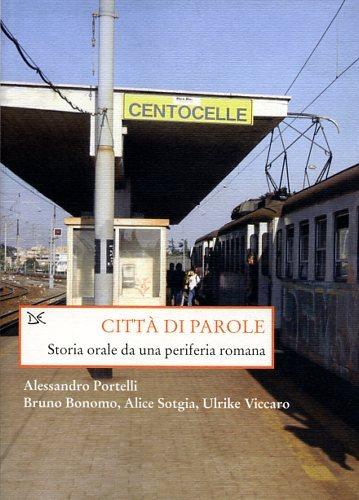 Città di parole - Storia orale di una periferia romana